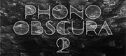 Phono Obscura 2